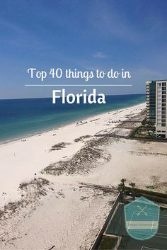 Top 40 things to do in Florida, including where to visit, places to see, things to see and places to eat.