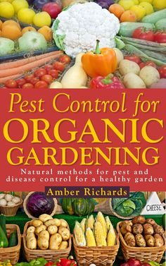Check out the #book Pest Control for Organic #Gardening: Natural Methods for Pest and Disease Control