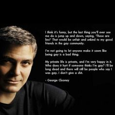 Like a boss: George Clooney's response to rumors that he's gay I Love Him, My Love, Funny Sites, George Clooney, Like A Boss, People Like, Amazing People, Amazing Things, Beautiful People