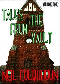 In 'Tales from the Vault', Scottish author Neil Colquhoun brings you a collection of 10 short stories that are linked by blood.