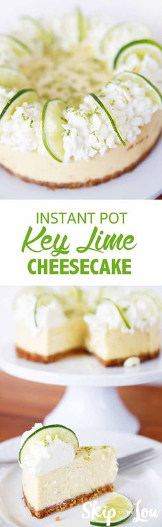 The best key lime cheesecake recipe for the instapot! Make cheesecake in a flash in your instant pot pressure cooker #recipes #dessert #cheesecake