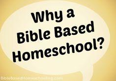 Why a Bible Based Homeschool?