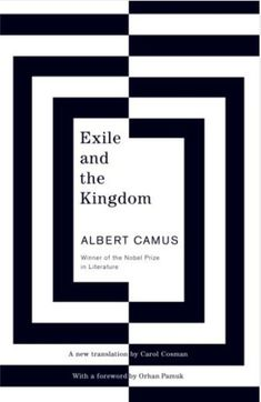 Exile & The Kingdom  / by   Albert Camus Winner of Nobel Prize in Literature / Cover Design by - Carol Cosman http://www.smashingmagazine.com/2008/04/14/excellent-book-covers-and-paperbacks/