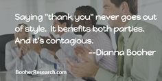 "Saying ""thank you"" never goes out of style.  It benefits both parties And it's contagious. #Communication #CommunicationSkills  #Quotes"