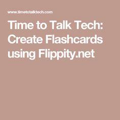 Time to Talk Tech: Create Flashcards using Flippity.net