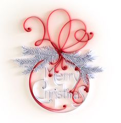 Merry Christmas Bauble ~ Quilled