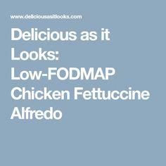 Delicious as it Looks: Low-FODMAP Chicken Fettuccine Alfredo