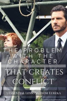 The Problem with the Character that Creates Conflict | 5 Essential Writing Lessons from Eureka | Ed Quinn | Nathan Stark