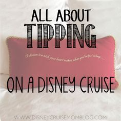Everything you need to know about tipping on a Disney Cruise.