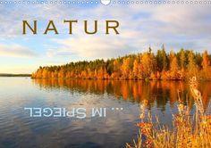 Natur ... im Spiegel - CALVENDO