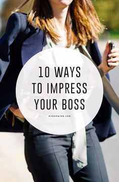 Impress your boss and get that promotion! Here's how. // career advice