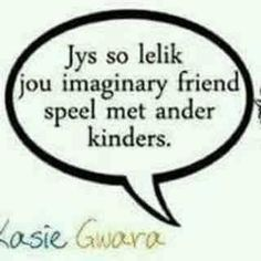Me Quotes, Funny Quotes, Afrikaans Quotes, Twisted Humor, Funny Pictures, Jokes, Lol, Sayings, South Africa
