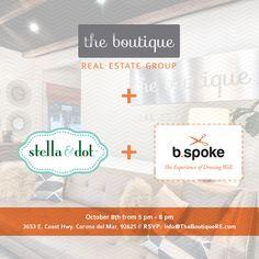 Join us on October 8th from 5-8pm as we experience Stella & Dot and b.Spoke Men's Custom Clothier at our headquarters at The Boutique Real Estate Group in Corona del Mar.