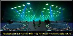 """In The Mix cu Dj Professor"" (sambata 22-24:00, reluare marti 22-24:00) – RADIO STIL ROMANIA"