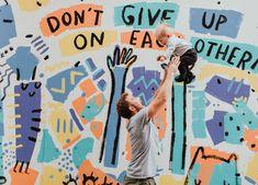 don't give up on each other Mural Wall Art, Mural Painting, Posca Art, School Murals, Graffiti Murals, Bedroom Murals, Wall Drawing, Hand Art, Art Club