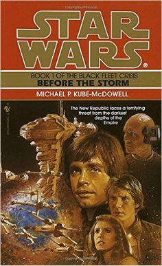 Amazon.com: Before the Storm (Star Wars: The Black Fleet Crisis, Book 1) (9780553572735): Michael P. Kube-Mcdowell: Books