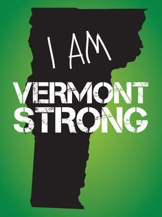 Vermont I am Strong.