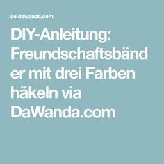 DIY-Anleitung: Freundschaftsbänder mit drei Farben häkeln via DaWanda.com