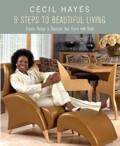 "Cecil Hayes 9 Steps to Beautiful Living: ""Dreams, Design, and Decorate Your Home with Style"": Cecil Hayes: 9780823099634: Amazon.com: Books"