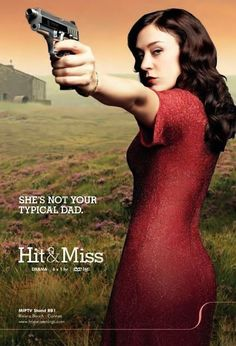 Hit & Miss a Show not like anything seen before. The British got it right with Chloe