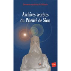 Histoire secrète du Prieuré de Sion
