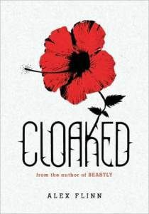 Book cover for Cloaked by Alex Flinn. The cover is white and the text is black and made to look like steams with thorns. A red flower is blooming out of the letter K in the title.