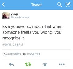 Exactly Self respect always U can't have someone love u if u Sony love urself