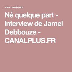 Né quelque part - Interview de Jamel Debbouze  INITIATION AU VOCAB DU CINÉMA ?