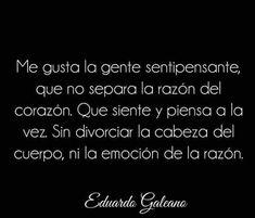 """Galeano: Recorremos tus palabras andantes.: """"Emoción y razón."""""""