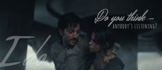 As if it could actually be mildly funny that they might have gone to all this trouble for nothing. #Rogue One #Cassian Andor #Jyn Erso