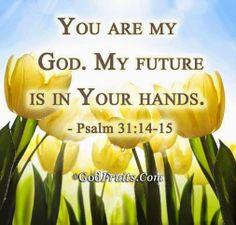 Psalm 31:14-15❤