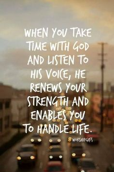 Taking time with God…Listening to His voice