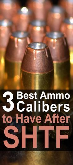 3 Best Ammo Calibers To Have After SHTF. Not all guns are created equal. Each caliber has its own advantages and drawbacks, and you need to have the right weapons on hand to get through a disaster in one piece. #Urbansurvivalsite #Ammo #Ammocalibers #SHTF