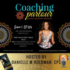 Known as The Wealthy Yogi, Dr. Roshawnna Novellus joined The Coaching Parlour podcast to talk about, Yogi, Purpose, and your Relationship with Your Finances! In this episode of The Coaching Parlour podcast is orientated around the heart chakra and have a respectful, compassionate and authentic relationship which is a necessity on this earth, finances!