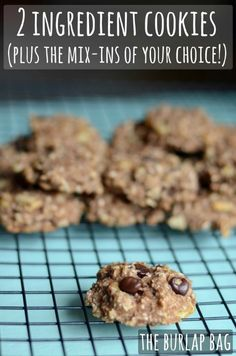 Cookies that are seriously only two ingredients: ripe BANANAS and OATS. Pureed walnuts would be a great mix-in.