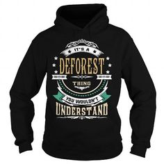 I Love DEFOREST  Its a DEFOREST Thing You Wouldnt Understand  T Shirt Hoodie Hoodies YearName Birthday T-Shirts