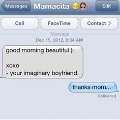 Imaginary Boyfriend Text Message  does this sound like me or what??! haha
