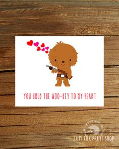 Elegant PRINTABLE Valentines Chewbacca : You Hold The Woo Key To My Heart