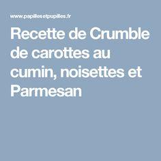 Recette de Crumble de carottes au cumin, noisettes et Parmesan