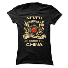 Never Underestimate The Power Of A Woman Who Was Born I - #plain tee #sweater outfits. I WANT THIS => https://www.sunfrog.com/LifeStyle/Never-Underestimate-The-Power-Of-A-Woman-Who-Was-Born-In-China-Ladies.html?68278