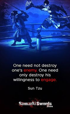 One need not destroy one's enemy. One need only destroy his willingness to engage. Art Of War Quotes, Wise Quotes, Inspirational Quotes, Sun Quotes, Leader Quotes, Famous Quotes, Qoutes, Motivational Quotes, Amazing Quotes