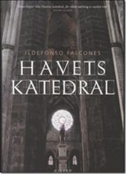 Ildefonso Falcones - Havets Katedral