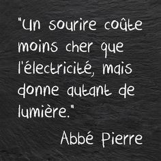 """""""A smile costs less than electricity , but it gives as much light"""" Abbé Pierre The Words, Cool Words, Words Quotes, Life Quotes, Sayings, Quote Citation, Citation Nature, French Quotes, Positive Attitude"""