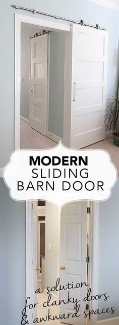 Sliding barn door. Replace awkward entries and gain space in closets with sliding modern barn doors. Detailed instruction on how to install, what to buy and plans to build the door inexpensively.