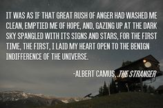 """It was as if that great rush of anger had washed me clean, emptied me of hope…"" – Albert Camus, The Stranger - More at: http://quotespictures.net/20768/it-was-as-if-that-great-rush-of-anger-had-washed-me-clean-emptied-me-of-hope-albert-camus-the-stranger"