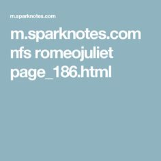 m.sparknotes.com nfs romeojuliet page_186.html