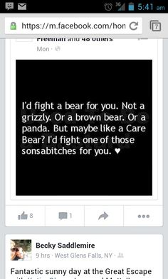 I'd fight a BEAR for you! LOL!
