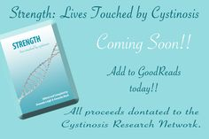 """Check out the upcoming anthology of stories from the cystinosis community """"Strength: Lives Touched by Cystinosis"""". Add to GoodReads today!"""