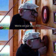 We're on our way Ellie: Up