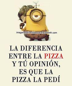 minions indirectas - imagenes de minions con frases  - la diferencia entre la pizza y tu opinion